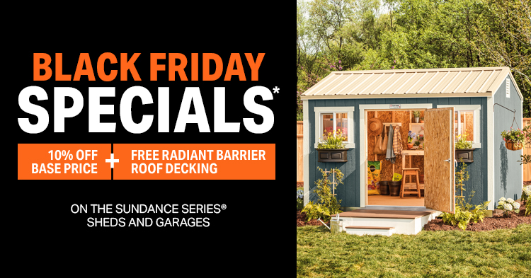 Black Friday Specials Tuff Shed